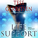Life Support Audiobook by Tess Gerritsen Narrated by George Guidall
