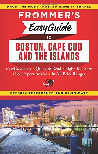 Frommer's EasyGuide to Boston, Cape Cod and the Islands (Easy Guides)