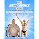 """Die Adipositas Kur - die einzige Methode, die an der Ursache f�r Fettsucht und �bergewicht ansetzt und diese f�r immer beseitigtvon """"Matthias J�nemann"""""""
