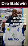 The Overseas Basketball Blueprint: A...