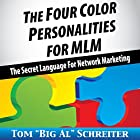 The Four Color Personalities for MLM: The Secret Language For Network Marketing Hörbuch von Tom