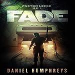 Fade: Paxton Locke, Book 1 | Daniel Humphreys