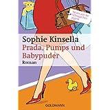 """Prada, Pumps und Babypuder: Ein Shopaholic-Roman 5von """"Sophie Kinsella"""""""