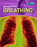 Breathing (My Amazing Body)