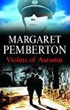Margaret Pemberton The Violins of Autumn