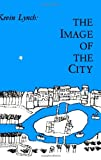 The Image of the City (Harvard-MIT Joint Center for Urban Studies Series) (0262620014) by Lynch, Kevin