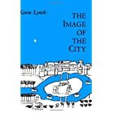 The Image of the City (Harvard-MIT Joint Center for Urban Studies Series) ~ Kevin Lynch