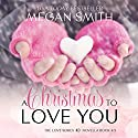 A Christmas to Love You Audiobook by Megan Smith Narrated by Jessica Almasy