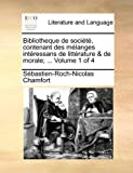 Bibliotheque de société, contenant des mélanges intéressans de littérature & de morale; ...  Volume 1 of 4 (French Edition)