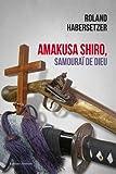 Amakusa Shiro, samouraï de Dieu