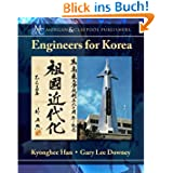 Engineers for Korea (Synthesis Lectures on Global Engineering)