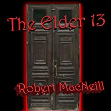 The Elder 13 Audiobook by Robert S MacNeill III Narrated by Steve Campbell