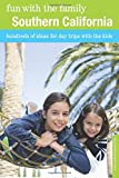 img - for Fun with the Family Southern California: Hundreds Of Ideas For Day Trips With The Kids (Fun with the Family Series) book / textbook / text book