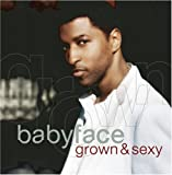 echange, troc Babyface - Grown & Sexy