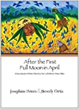 img - for AFTER THE FIRST FULL MOON IN APRIL: A SOURCEBOOK OF HERBAL MEDICINE FROM A CALIFORNIA INDIAN ELDER book / textbook / text book
