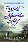 Wild Montana Sky (The Montana Sky Series) by Debra Holland
