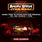 Angry Birds Star Wars 2 Game: How to Download for Android PC, iOS, Kindle & Tips |  Hse Games