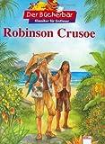 Robinson Crusoe. Der Bücherbär: Klassiker für Erstleser