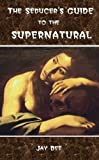 img - for The Seducer's Guide to the Supernatural book / textbook / text book