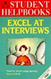 Excel at Interviews: Tactics for Job and College Applicants (Hobson's Student Helpbooks)