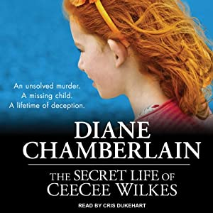 The Secret Life of CeeCee Wilkes | [Diane Chamberlain]