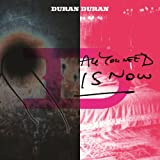 All You Need Is Nowby Duran Duran