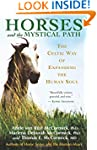 Horses and the Mystical Path: The Cel...