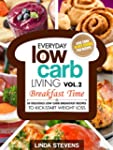 Low Carb Living Breakfast Time: 30 De...