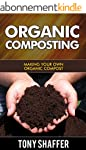 Organic Composting : Making Your Own...
