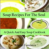 img - for Soup Recipes For The Soul (A Quick And Easy Soup Cookbook) book / textbook / text book
