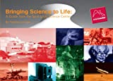 Bringing Science to Life: A Guide from the Saint Louis Science Center
