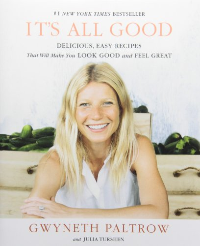 IT'S ALL GOOD: Delicious, Easy Recipes That Will Make You Look Good and Feel Great (It S All Good compare prices)