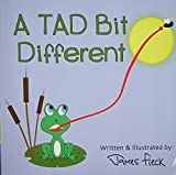 img - for A TAD Bit Different by James R. Fleck (2014-10-11) book / textbook / text book