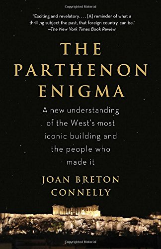 The Parthenon Enigma: a New Understanding of the West's Most Iconic Building and the People Who Made It. enigma enigma fall of a rebel angel