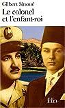 Le Colonel et l'enfant-roi : m�moires d'Egypte par Sinou�