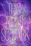 This Night So Dark (The Starbound Trilogy)