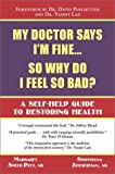 img - for My Doctor Says I'm Fine : So Why Do I Feel So Bad by Peet, Margaret Smith, Zimmerman, Shoshana (2001) Paperback book / textbook / text book