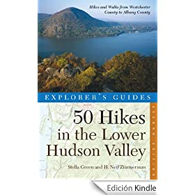 Explorer's Guide 50 Hikes in the Lower Hudson Valley: Hikes and Walks from Westchester County to Albany (Explorer's 50 Hikes)