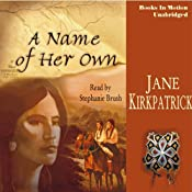 A Name of Her Own: Tender Ties Historical Series, Book 1 | [Jane Kirkpatrick]