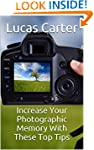 Increase Your Photographic Memory Wit...