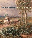 Sun, Wind, and Rain: The Art of David Cox (Yale Center for British Art)