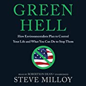 Green Hell: How Environmentalists Plan to Control Your Life and What You Can Do to Stop Them | [Steven Milloy]