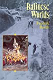 Balinese Worlds (0226038343) by Barth, Fredrik