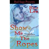 Show Me The Ropes ~ Lothario Series ~ Book 2di Roz Lee