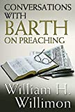 Conversations with Barth on Preaching