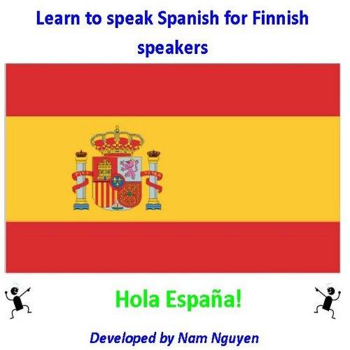 Nam Nguyen - Learn to Speak Spanish for Finnish Speakers (English Edition)