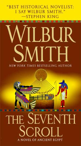 Wilbur Smith - The Seventh Scroll (Novels of Ancient Egypt)