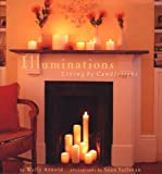 Illuminations: Living by Candlelight (0811830721) by Arnold, Wally; Marlis, Stefanie