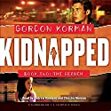 Kidnapped Book Two: The Search Audiobook by Gordon Korman Narrated by Andrew Rannells, Christie Moreau