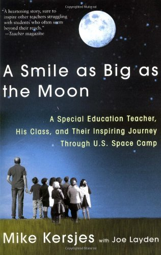 A Smile as Big as the Moon: A Special Education Teacher,...